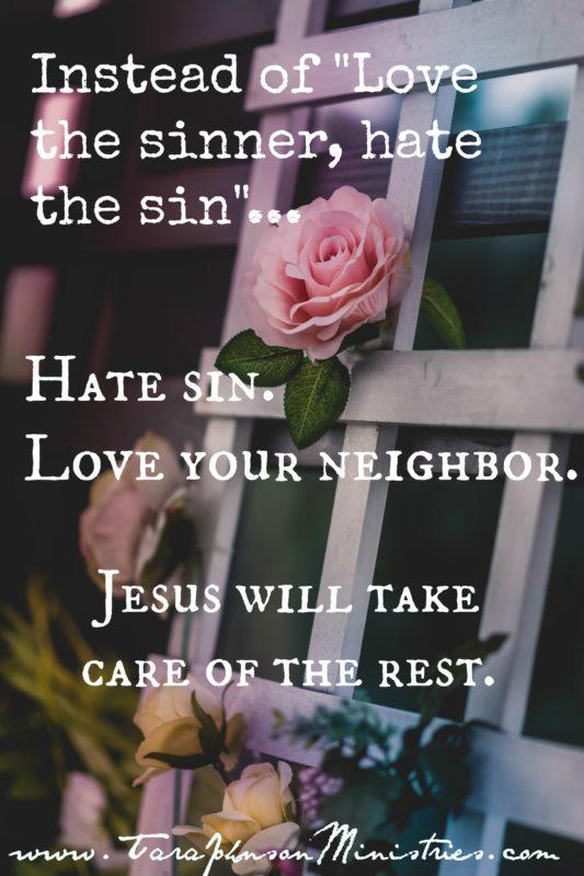 hate-sin-love-your-neighbor